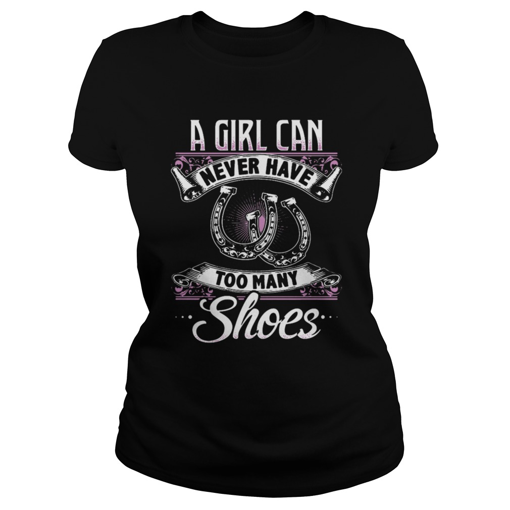 A Girl Can Never Have Too Many Horse Shoes T-Shirt