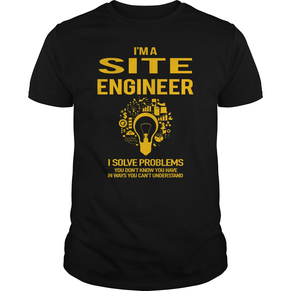 I'm A Site Engineer And I Can Solve Problems T-Shirt