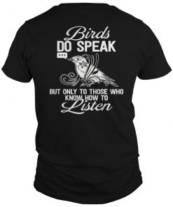 Birds Do Speak T-Shirt