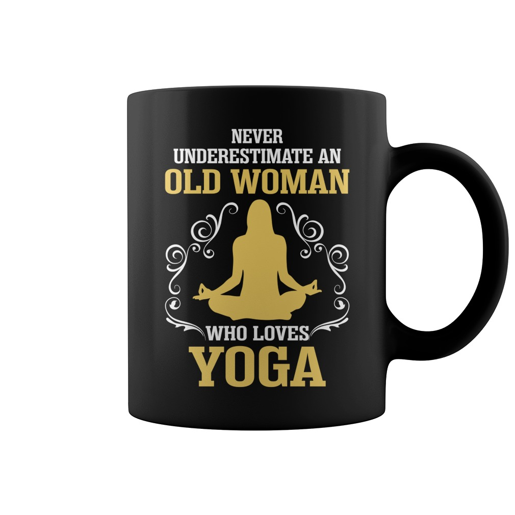 Never Underestimate An Old Woman Who Loves Yoga Mug