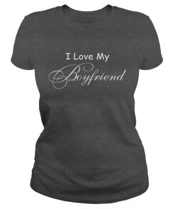 I Love My Boyfriend Valentine T-Shirt