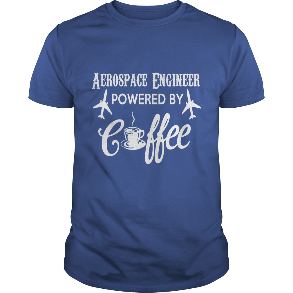 Funny Aerospace Engineer Powered By Coffee T-Shirt