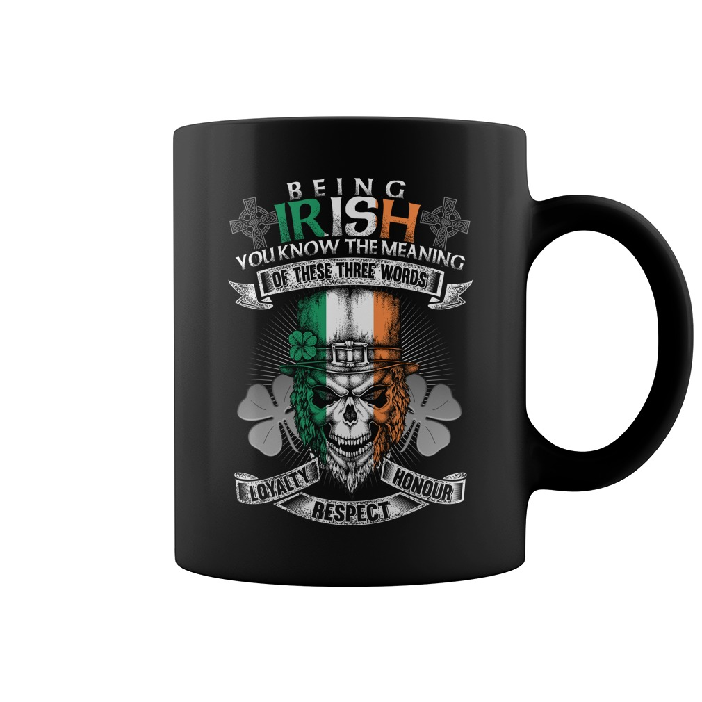 Being Irish Coffee Mugs Loyalty Honor Respect