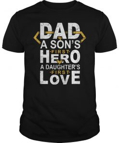 A Son's First Hero A Daughter's First Love Dad T-Shirts